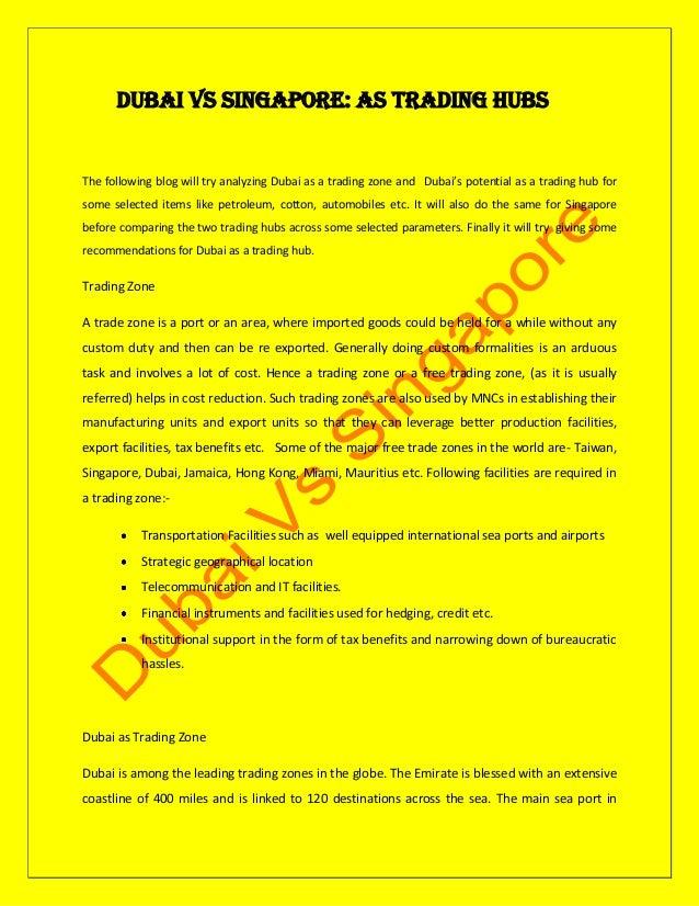 Dubai VS Singapore: as trading HubsThe following blog will try analyzing Dubai as a trading zone and Dubai's potential as ...