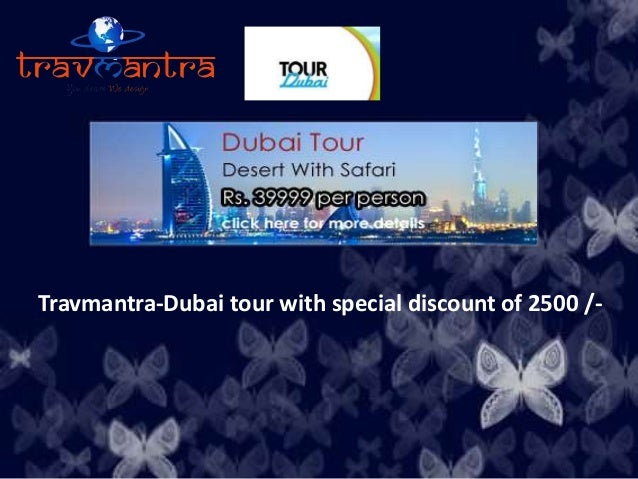 hhhjjhgvgfhh  Travmantra-Dubai tour with special discount of 2500 /-