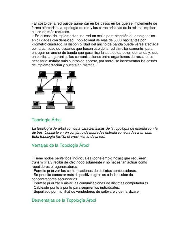 · El costo de la red puede aumentar en los casos en los que se implemente de  forma alámbrica, la topología de red y las c...