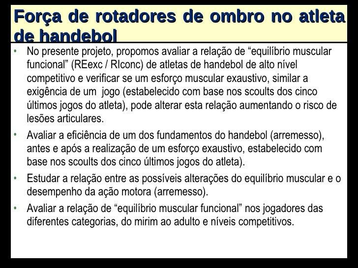 """Força de rotadores de ombro no atleta de handebol <ul><li>No presente projeto, propomos avaliar a relação de """"equilíbrio m..."""