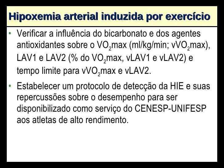 Hipoxemia arterial induzida por exercício <ul><li>Verificar a influência do bicarbonato e dos agentes antioxidantes sobre ...