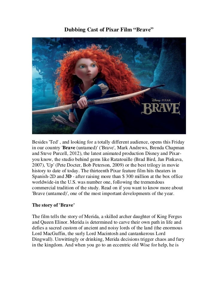 "Dubbing Cast of Pixar Film ""Brave""Besides Ted , and looking for a totally different audience, opens this Fridayin our coun..."