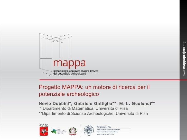 Progetto MAPPA: un motore di ricerca per ilpotenziale archeologicoNevio Dubbini*, Gabriele Gattiglia**, M. L. Gualandi** *...