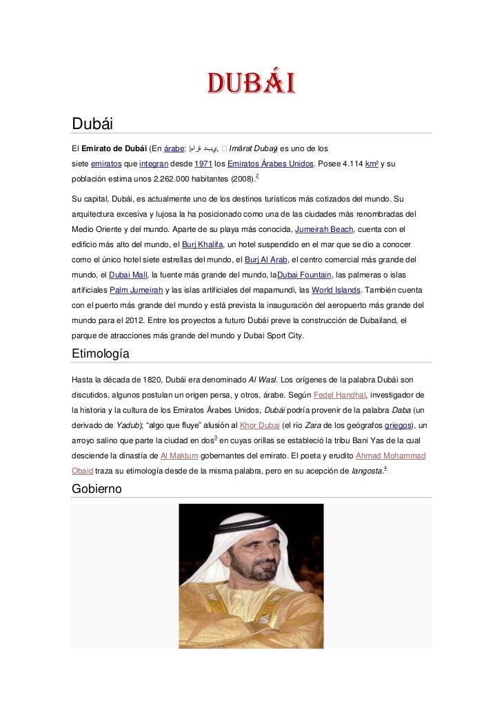 DubáiDubáiEl Emirato de Dubái (En árabe:  ,يبد ةرامإ'Imārat Dubay es uno de los                                         ...