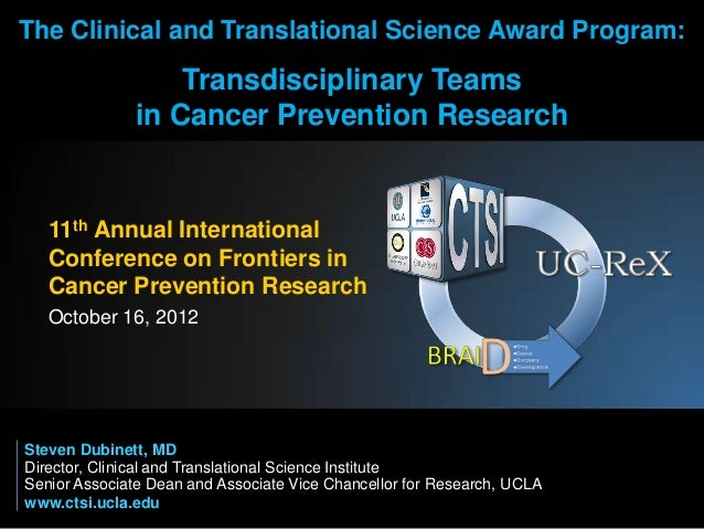 The Clinical and Translational Science Award Program:                  Transdisciplinary Teams              in Cancer Prev...