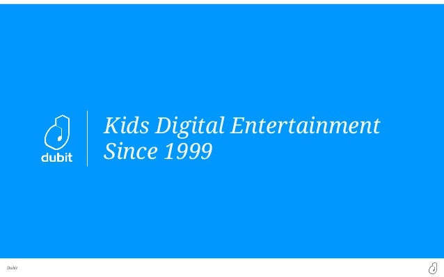 Dubit Kids Digital Entertainment Since 1999