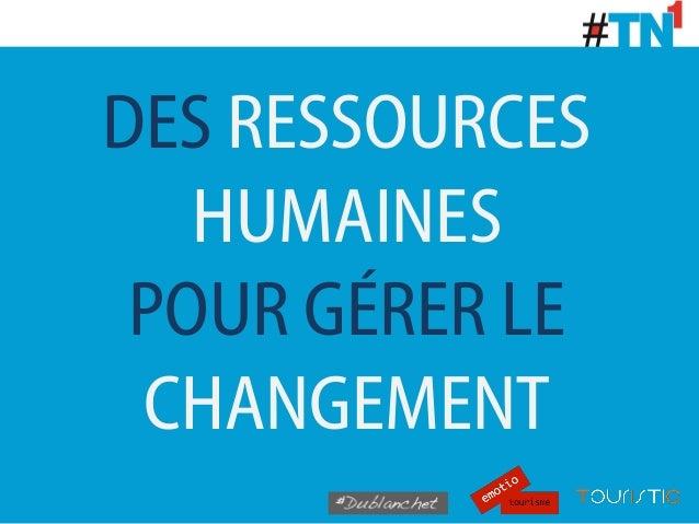 DES RESSOURCES   HUMAINES POUR GÉRER LE CHANGEMENT