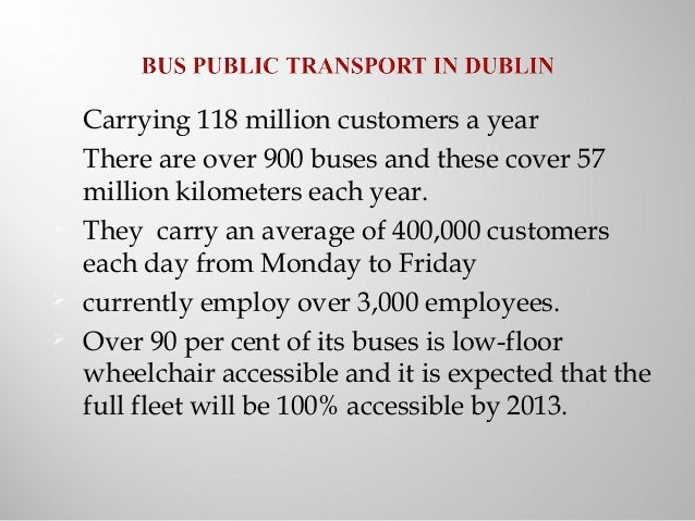        Carrying 118 million customers a year There are over 900 buses and these cover 57 million kilometers each yea...