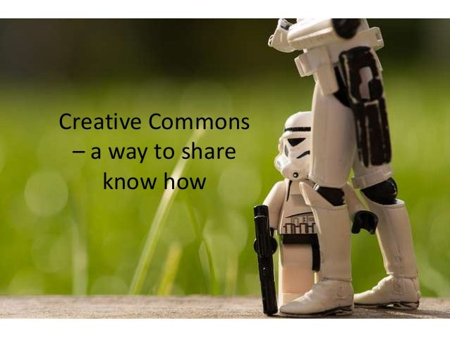 Creative Commons – a way to share know how
