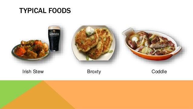 TYPICAL FOODS Irish Stew Broxty Coddle