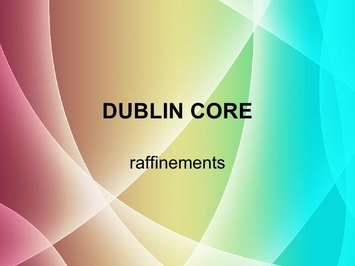 DUBLIN CORE raffinements