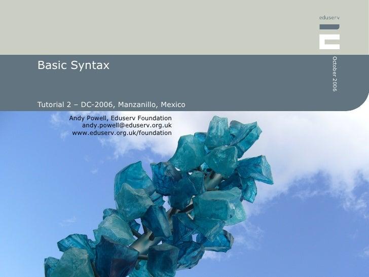Basic Syntax Tutorial 2 – DC-2006, Manzanillo, Mexico