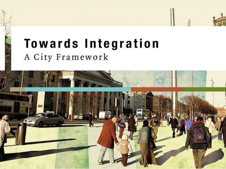 Towards Integration   –  A City Framework