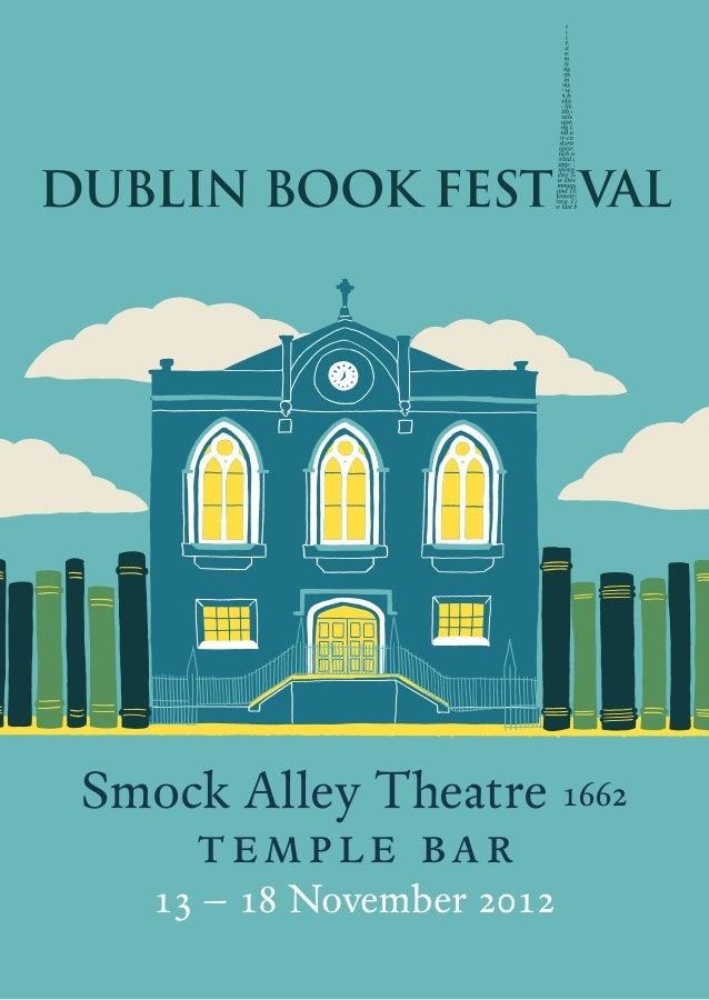 DUBLIN BOOK FEST VAL Smock Alley Theatre 1662     TE M PLE BAR    13 – 18 November 2012