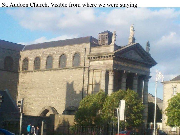 St. Audoen Church. Visible from where we were staying.<br />