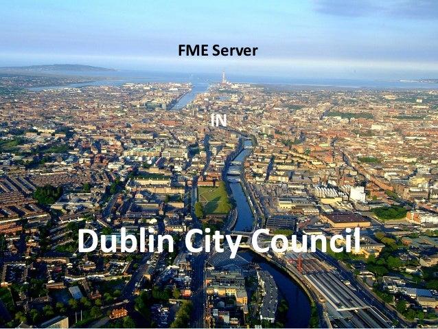 FME Server IN Dublin City Council