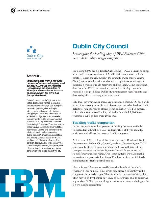 Travel & TransportationLet's Build A Smarter Planet Employing 6,000 people, Dublin City Council (DCC) delivers housing, wa...