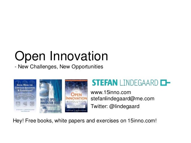 Open Innovation  - New Challenges, New Opportunities  www.15inno.com  stefanlindegaard@me.com  Twitter: @lindegaard  Hey! ...