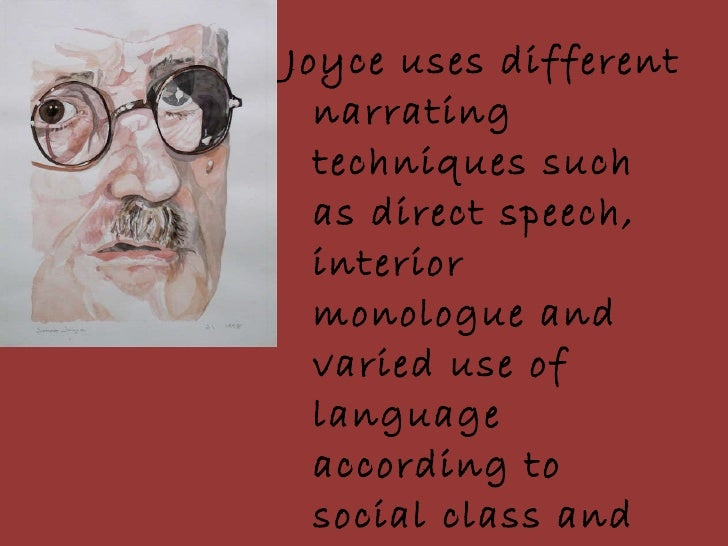 an analysis of the techniques used by james joyce in the book dubliners Home » interactive stories in dubliners discusses the techniques used by author james joyce in presents a contextual analysis of the book 'dubliners,' by.