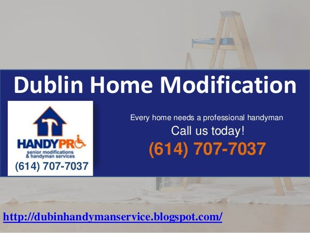 Dublin Home Modification Every home needs a professional handyman  Call us today!  (614) 707-7037 (614) 707-7037  http://d...