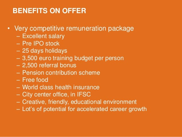 BENEFITS ON OFFER• Very competitive remuneration package  –   Excellent salary  –   Pre IPO stock  –   25 days holidays  –...