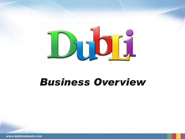 Business Overview     www.dublinetwork.com