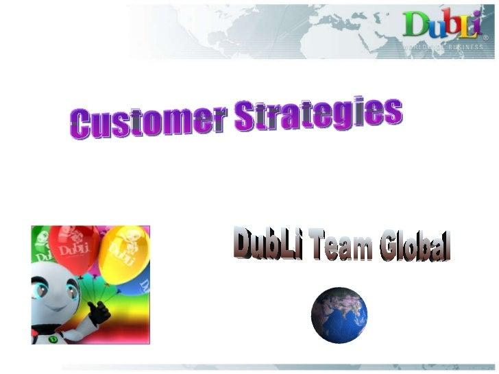 Customer Strategies DubLi Team Global