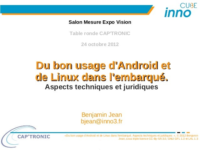 Salon Mesure Expo Vision         Table ronde CAPTRONIC                  24 octobre 2012Du bon usage dAndroid etde Linux da...