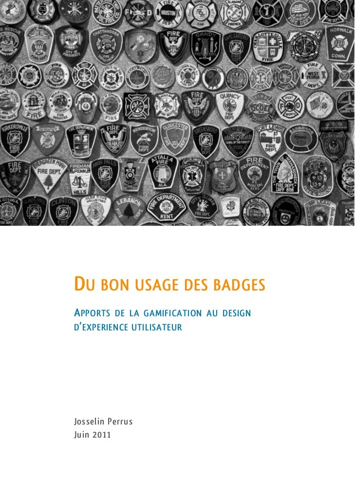 DU BON USAGE DES BADGESA PPORTS DE LA GAMIFICATION AU DESIGND ' EXPERIENCE UTILISATEURJosselin PerrusJuin 2011