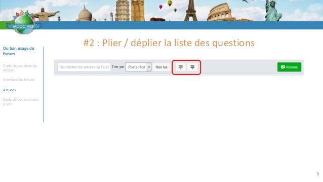 VOCABULAIRE 5 Du bon usage du forum Code de conduite du MOOC Interface du forum Astuces Code de couleurs des posts #2 : Pl...