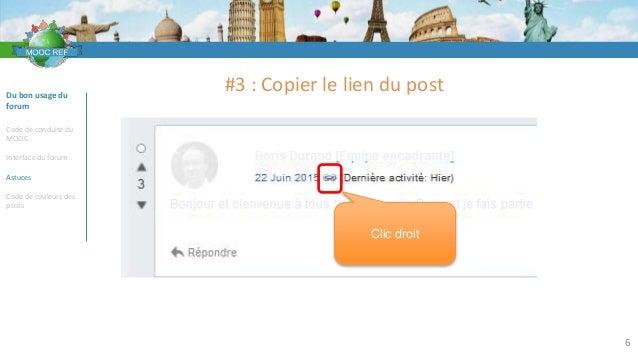 VOCABULAIRE 6 Du bon usage du forum Code de conduite du MOOC Interface du forum Astuces Code de couleurs des posts #3 : Co...