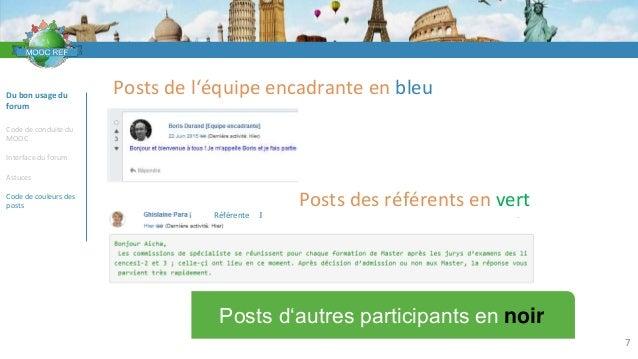 VOCABULAIRE 7 Du bon usage du forum Code de conduite du MOOC Interface du forum Astuces Code de couleurs des posts Posts d...