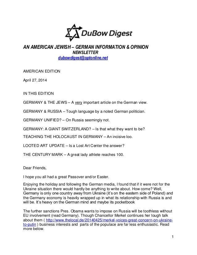1 AN AMERICAN JEWISH – GERMAN INFORMATION & OPINION NEWSLETTER dubowdigest@optonline.net AMERICAN EDITION April 27, 2014 I...