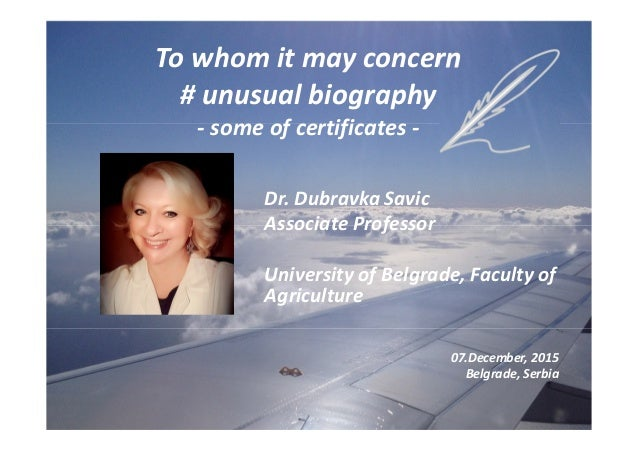 To whom it may concern # unusual biography - some of certificates - Dr. Dubravka Savic Associate Professor University of B...