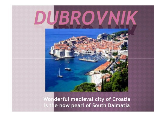 Wonderful medieval city of Croatia is the now pearl of South Dalmatia