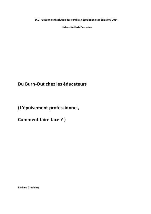 D.U. Gestion et résolution des conflits, négociation et médiation/ 2014  Université Paris Descartes  Du Burn-Out chez les ...