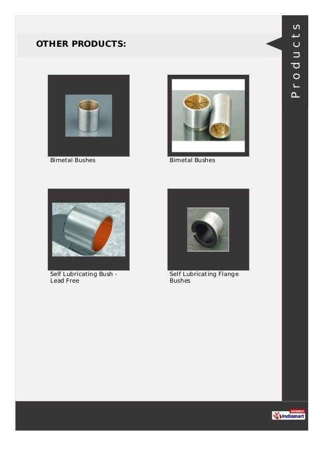 OTHER PRODUCTS: Bimetal Bushes Bimetal Bushes Self Lubricating Bush - Lead Free Self Lubricating Flange Bushes Products