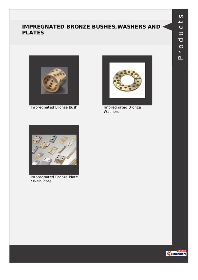 IMPREGNATED BRONZE BUSHES,WASHERS AND PLATES Impregnated Bronze Bush Impregnated Bronze Washers Impregnated Bronze Plate /...