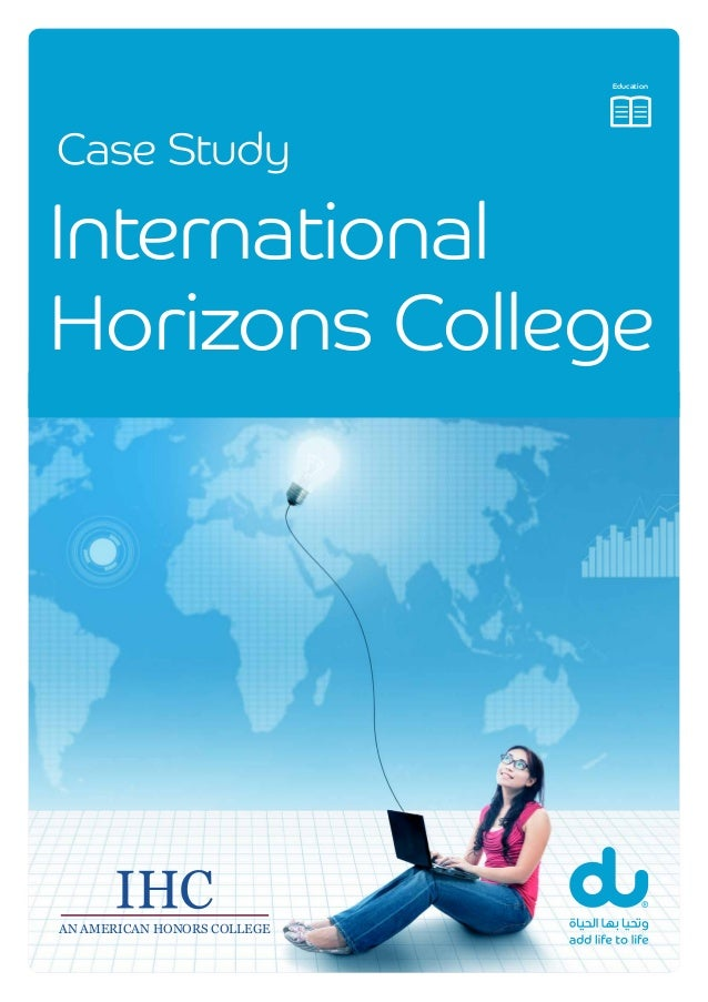 AN AMERICAN HONORS COLLEGE Case Study Case Study AN AMERICAN HONORS COLLEGE International Horizons College Education