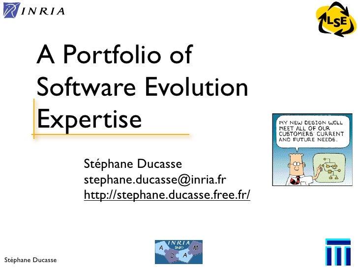 LSE            A Portfolio of          Software Evolution          Expertise                    Stéphane Ducasse          ...
