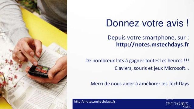 Donnez votre avis !                     Depuis votre smartphone, sur :                       http://notes.mstechdays.fr   ...
