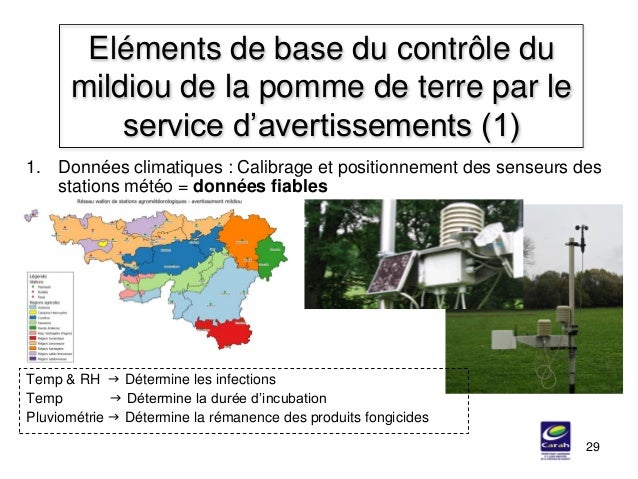 29 Eléments de base du contrôle du mildiou de la pomme de terre par le service d'avertissements (1) 1. Données climatiques...