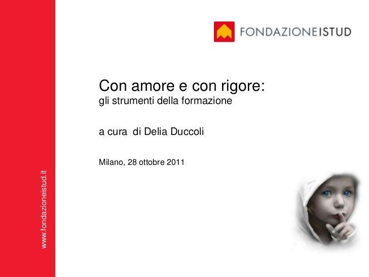 Con amore e con rigore:                         gli strumenti della formazione                         a cura di Delia Duc...