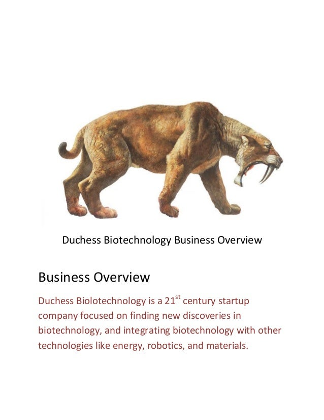 Duchess Biotechnology Business Overview Business Overview Duchess Biolotechnology is a 21st century startup company focuse...
