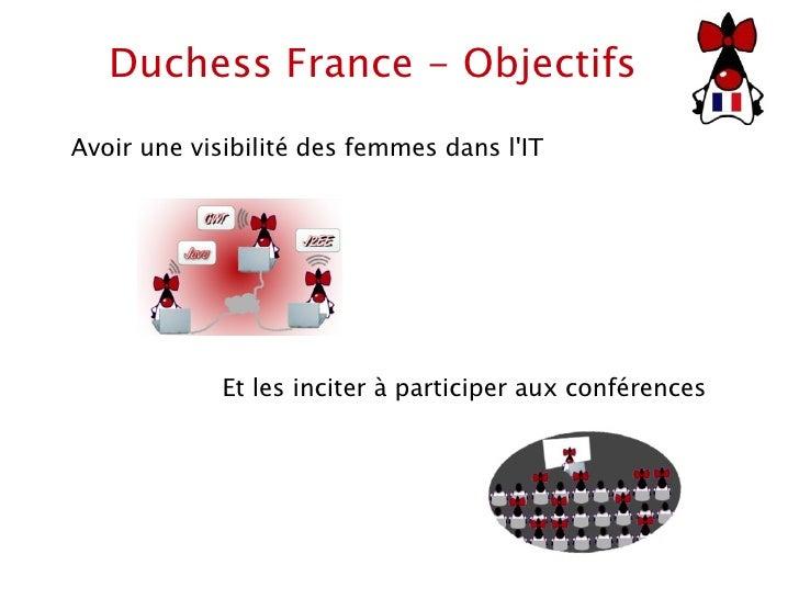 Duchess France - Objectifs Et les inciter à participer aux conférences Avoir une visibilité des femmes dans l'IT
