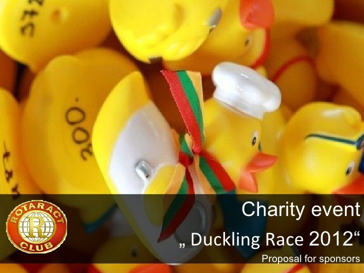 """Charityevent"""" Duckling Race 2012""""         Proposalforsponsors"""