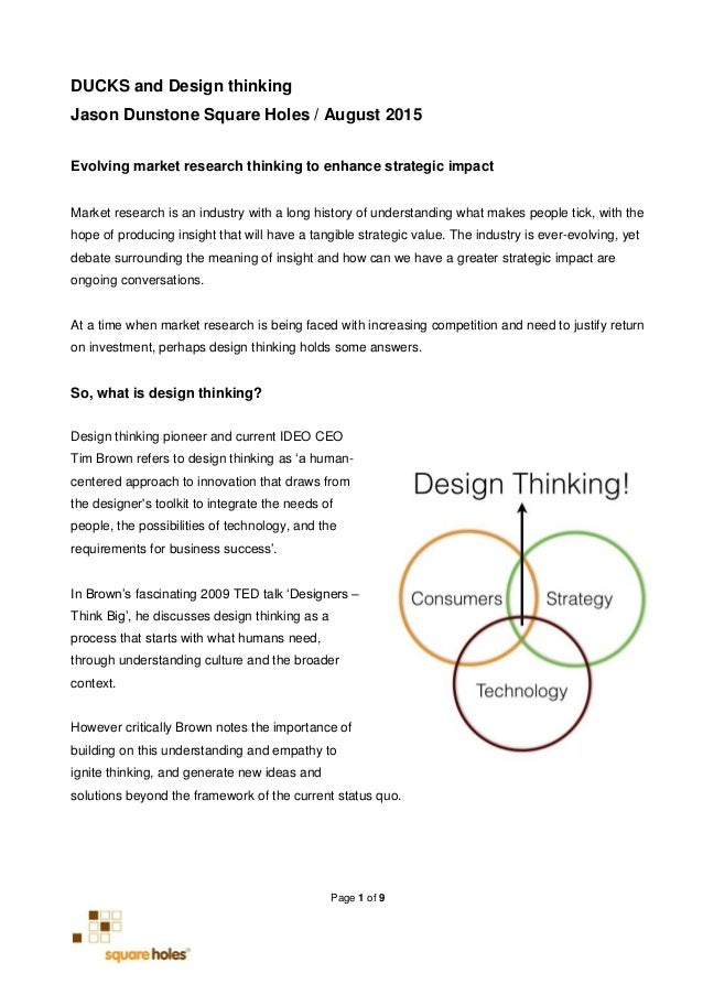 Page 1 of 9 DUCKS and Design thinking Jason Dunstone Square Holes / August 2015 Evolving market research thinking to enhan...