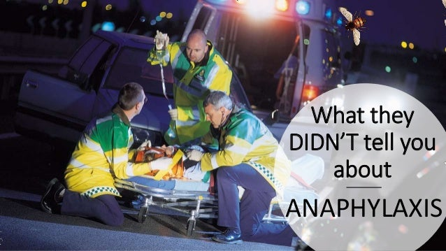 What they DIDN'T tell you about ANAPHYLAXIS