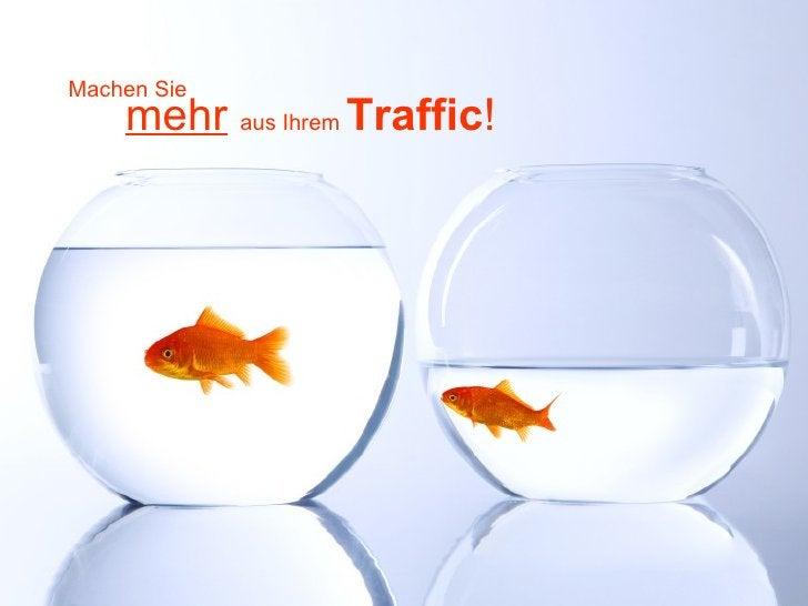 mehr   aus Ihrem  Traffic ! Machen Sie