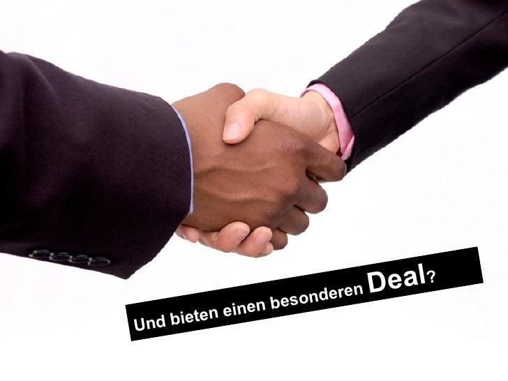 Und bieten einen besonderen  Deal ?
